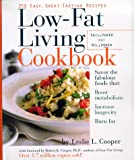 Low-Fat Living Cookbook: 250 Easy, Great-Tasting Recipes
