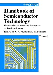 Handbook of Semiconductor Technology Electronic Structure and Properties of Semiconductors