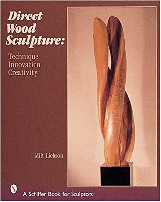 Direct Wood Sculpture: Techniques, Innovation, Creativity