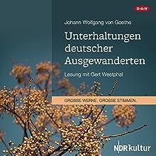 Unterhaltungen deutscher Ausgewanderten Hörbuch von Johann Wolfgang von Goethe Gesprochen von: Gert Westphal