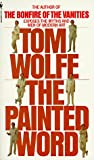 The Painted Word (0553273795) by Tom Wolfe