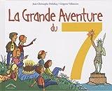 echange, troc Jean-Christophe Deledicq, Grégoire Vallancien - La grande aventure du 7