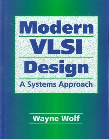 Modern Vlsi Design: A Systems Approach