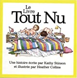 Le livre tout nu (Bare Nake Book) (French Edition) (092030396X) by Stinson, Kathy