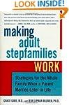 Making Adult Stepfamilies Work: Strat...