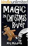 Magic in Christmas River: A Christmas Cozy Mystery (Christmas River Cozy Book 7)