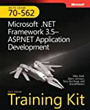 MCTS Self-Paced Training Kit (Exam 70-562): Microsoft® .NET Framework 3.5—ASP.NET Application Development: Microsoft(r) .Net Framework 3.5 ASP.Net Application Development (Pro - Certification)