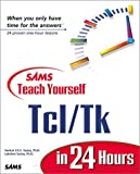 img - for Sams Teach Yourself Tcl/Tk in 24 Hours (Teach Yourself -- Hours) book / textbook / text book