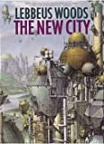 The New City (0671768123) by Woods, Lebbeus