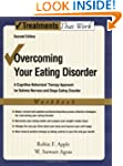 Overcoming Your Eating Disorders: A C...