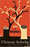 Hopes and Impediments: Selected Essays (038541479X) by Achebe, Chinua