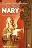 Studying Mary: The Virgin Mary in Anglican and Catholic Theology and Devotion (0567032310) by Denaux, Adelbert