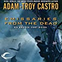 Emissaries from the Dead: Andrea Cort, Book 1 (       UNABRIDGED) by Adam-Troy Castro Narrated by Kathe Mazur