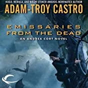 Emissaries from the Dead: Andrea Cort, Book 1 | [Adam-Troy Castro]