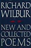 New and Collected Poems (0151652058) by Richard Wilbur