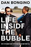 img - for Life Inside the Bubble: Why a Top-Ranked Secret Service Agent Walked Away from It All book / textbook / text book