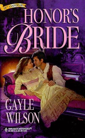 Honor'S Bride (Harlequin Historicals , No 432), GAYLE A. WILSON