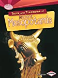 Tools and Treasures of Ancient Mesopotamia (Searchlight Books - What Can We Learn from Early Civilizations?)