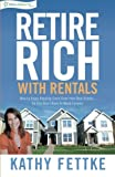 img - for Retire Rich with Rentals: How to Enjoy Ongoing Cash Flow From Real Estate...So You Don't Have to Work Forever book / textbook / text book