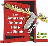 Amazing Animal Hide and Seek John Rowe