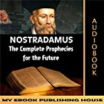 Nostradamus: The Complete Prophecies for the Future |  My Ebook Publishing House