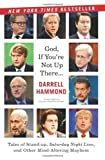 img - for God, If You're Not Up There...: Tales of Stand-up, Saturday Night Live, and Other Mind-Altering Mayhem Paperback - October 30, 2012 book / textbook / text book