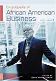 Jessie Carney Smith Encyclopedia of African American Business: v. 1 & 2