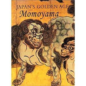 Japan's Golden Age: Momoyama Money L. Hickman