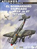 El Bombardero En Picado Junker Ju 87 Stuka (Spanish Edition)