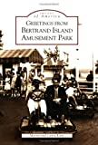 img - for Greetings from Bertrand Island Amusement Park (NJ) (Images of America) book / textbook / text book