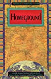img - for Homeground (American Literatures Series) book / textbook / text book