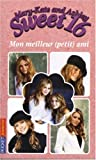 echange, troc Rosalind Noonan - Mary-Kate and Ashley Sweet 16, Tome 6 : Mon meilleur (petit) ami