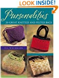Pursenalities: 20 Great Knitted and Felted Bags