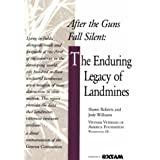 After the Guns Fall Silent: The Enduring Legacy of Landmines ~ Shawn Roberts