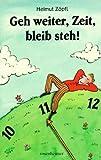 Geh weiter, Zeit, bleib steh! -