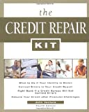 img - for The Credit Repair Kit: Everything You Need to Know to Maintain, Rebuild, and Protect Your Credit book / textbook / text book