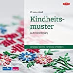 Kindheitsmuster | Christa Wolf