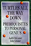 John Grinder Turtles All the Way Down: Prerequisites To Personal Genius