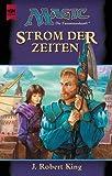 Magic. Die Zusammenkunft 15. Strom der Zeiten. Artefakt- Zyklus 3. Teil. (3453172205) by King, J. Robert