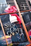 A Shop of One's Own: Women Who Turned...