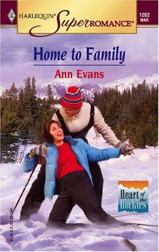 Home to Family: Heart of the Rockies (Harlequin Superromance No. 1262), ANN EVANS