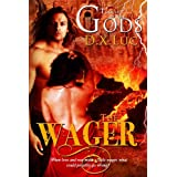 The Wager- BBW Erotic Curvy Paranormal Romance (TOUCH OF THE GODS Book 1) ~ D.X. Luc