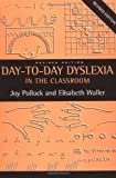 Day to Day Dyslexia in the Classroom Joy Pollock