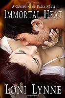 Immortal Heat (The  Guardians of Dacia Book 1)