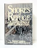 img - for Shores of refuge: A hundred years of Jewish emigration book / textbook / text book