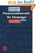 Finanzmathematik für Einsteiger: Von Anleihen über Aktien zu Optionen (German Edition)