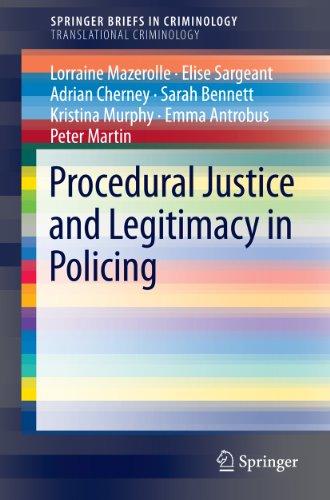 Lorraine Mazerolle - Procedural Justice and Legitimacy in Policing (SpringerBriefs in Criminology / SpringerBriefs in Translational Criminology)