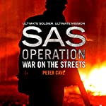 War on the Streets: SAS Operation | Peter Cave