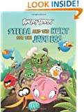 Stella and the Hunt for the Jade Egg: An Angry Birds Story Book