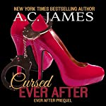 Cursed Ever After: Four Erotic Paranormal Short Stories | A.C. James